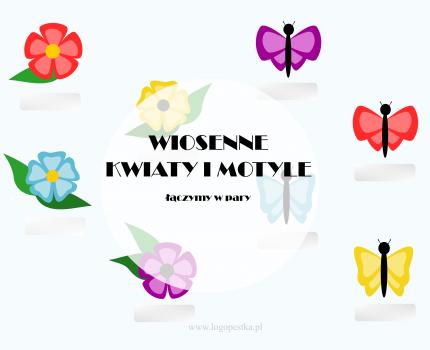Wiosenne kwiaty i motyle – łączymy w pary